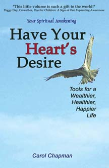 Have Your Heart's Desire: Tools for a Wealthier, Healthier, Happier Life